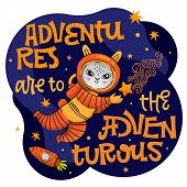 Adventures Are To The Adventurous Lettering Phrase. Hand Drawn Baby Space Theme Quote. Cute Bunny As poster