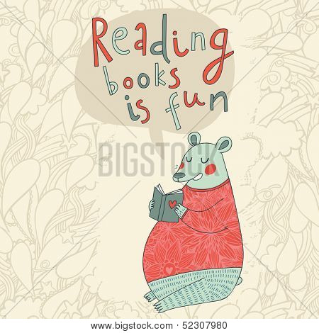 Reading books is fun - cartoon stylish card in vector. Cute funny bear sitting and reading an interesting book