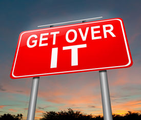 foto of sarcastic  - Illustration depicting a sign with a get over it concept - JPG