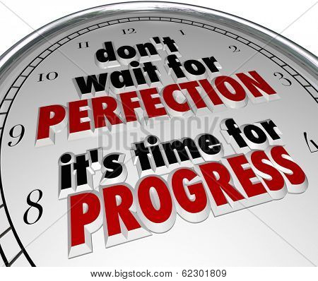 Don't Wait Perfection Time Progress Clock