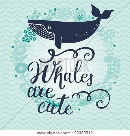 Whales are cute. Sweet whale on sea textured background with stylish floral wreath in vector. Lovely childish card in blue colors