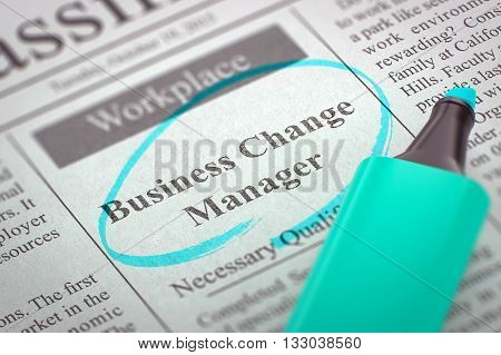 Business Change Manager. Newspaper with the Job Vacancy, Circled with a Azure Marker. Blurred Image with Selective focus. Job Seeking Concept. 3D Illustration.