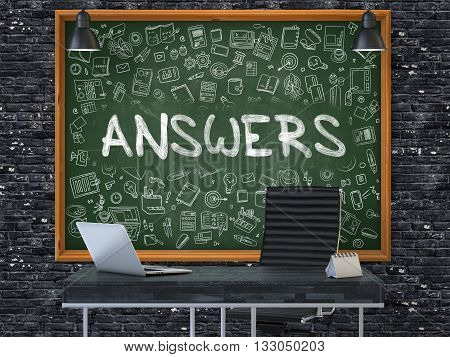 Answers Concept Handwritten on Green Chalkboard with Doodle Icons. Office Interior with Modern Workplace. Dark Brick Wall Background. 3D.