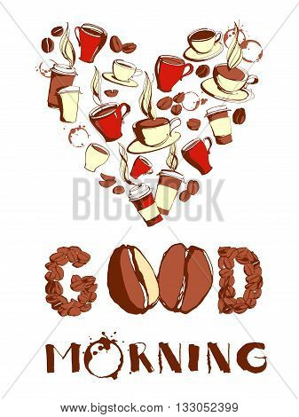 Vector illustration Grungy hand drawn heart shape ink coffee to go, cups, mugs, beans bacground pattern with lettering: Good morning. Coffee cup, coffee beans, coffee shop, coffee mug, heart frame