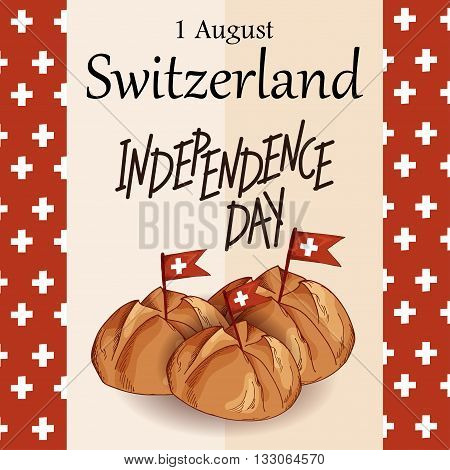 Independence Swiss national day. Hand drawn poster design with lettering. Switzerland republic day greeting card. Vector illustration