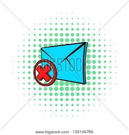 Undeliverable e-mail icon in pop-art style on dotted background. Internet and message symbol