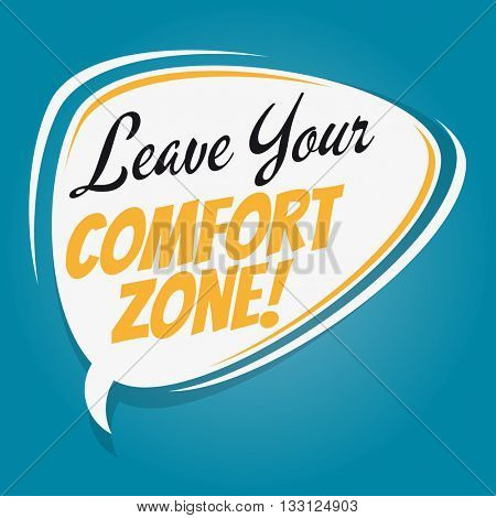 leave your comfort zone retro cartoon speech bubble