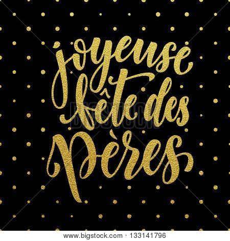 Joyeuse Fete des Peres Father's Day vector French greeting card. Gold glitter polka dot. Hand drawn golden calligraphy lettering title.