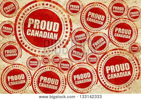 proud canadian, red stamp on a grunge paper texture