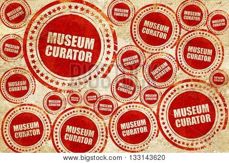 museum curator, red stamp on a grunge paper texture