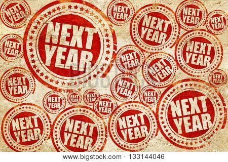 next year, red stamp on a grunge paper texture