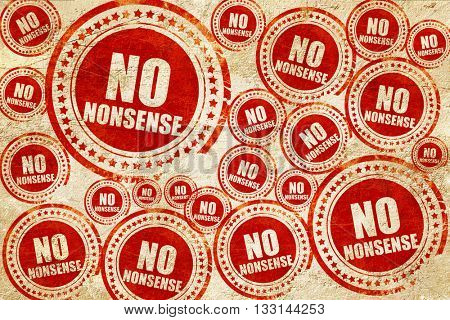no nonsense, red stamp on a grunge paper texture