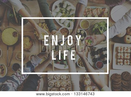 Enjoy Life Happiness Pleasure Satisfaction Like Concept