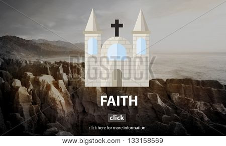 Faith Church Believe God Hope Loyalty Religion Concept