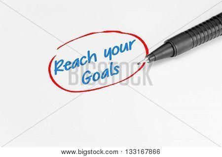 Reach Your Goals Text - Business Concept