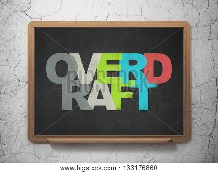 Finance concept: Painted multicolor text Overdraft on School board background, 3D Rendering