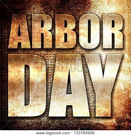 arbor day, 3D rendering, metal text on rust background