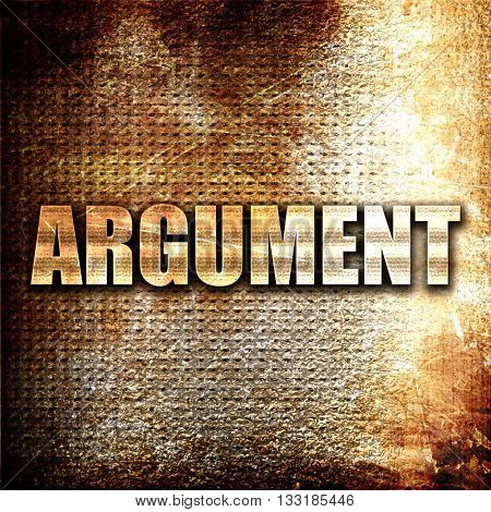 argument, 3D rendering, metal text on rust background