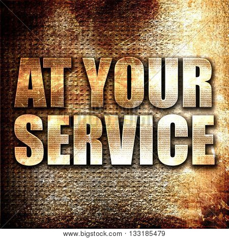 at your service, 3D rendering, metal text on rust background
