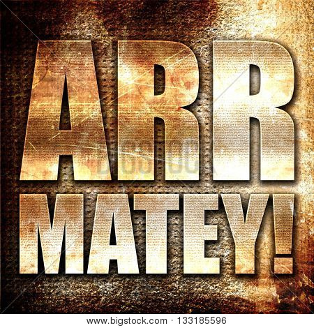 arr matey, 3D rendering, metal text on rust background