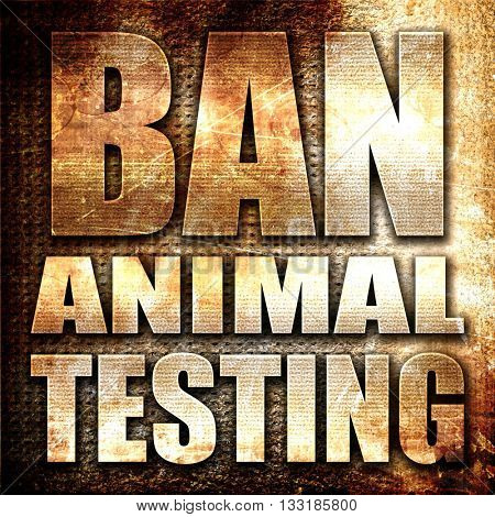 ban animal testing, 3D rendering, metal text on rust background