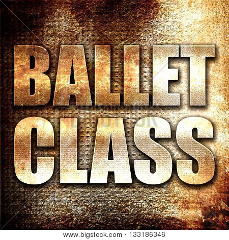 ballet class, 3D rendering, metal text on rust background