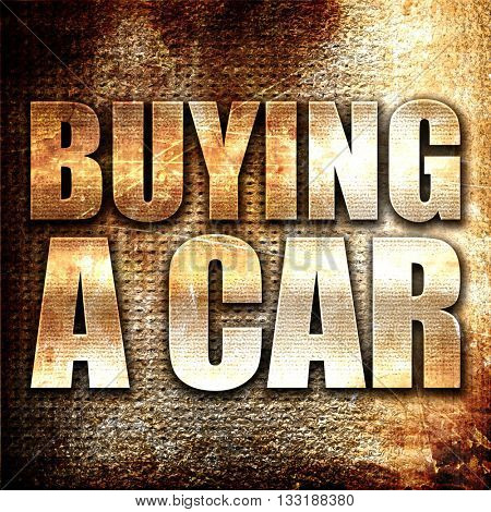 buying a car, 3D rendering, metal text on rust background
