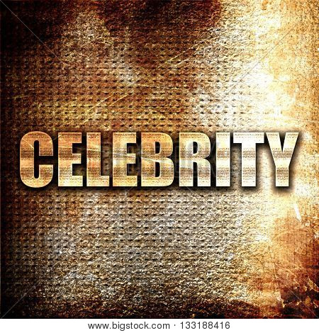 celebrity, 3D rendering, metal text on rust background