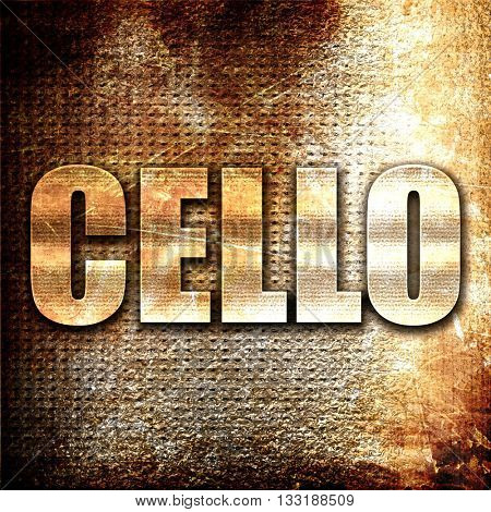 cello, 3D rendering, metal text on rust background