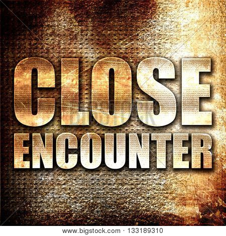 close encounter, 3D rendering, metal text on rust background
