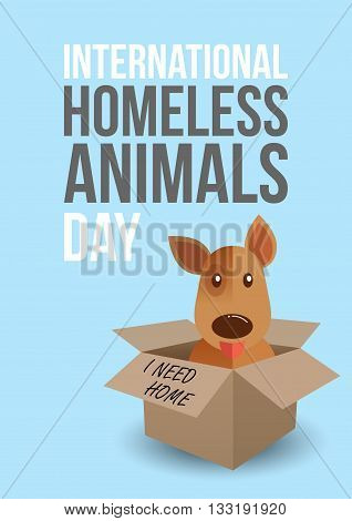 International homeless animals day. Cute dog in a box whith I Need Home text. Pets adoption concept. Flyer poster template. Vector illustration