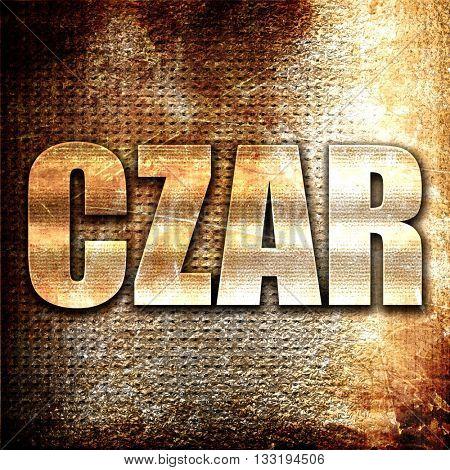 czar, 3D rendering, metal text on rust background
