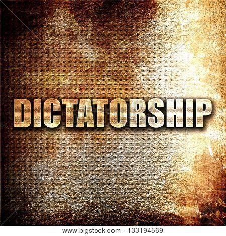 dictatorship, 3D rendering, metal text on rust background