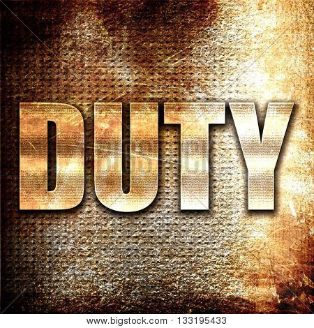 duty, 3D rendering, metal text on rust background