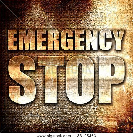 emergency stop, 3D rendering, metal text on rust background