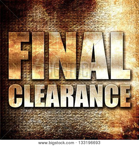 final clearance, 3D rendering, metal text on rust background