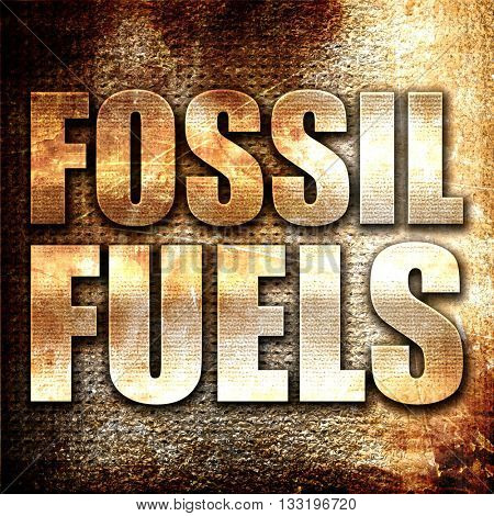 fossil fuels, 3D rendering, metal text on rust background