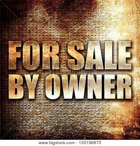 for sale by owner, 3D rendering, metal text on rust background