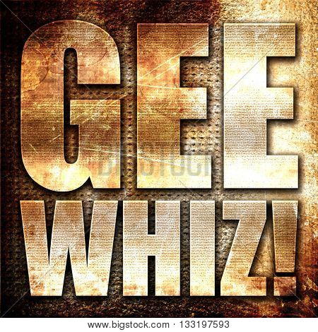 gee whiz, 3D rendering, metal text on rust background