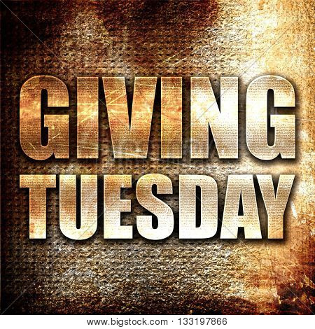 giving tuesday, 3D rendering, metal text on rust background