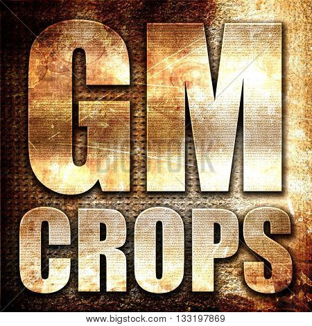 gm crops, 3D rendering, metal text on rust background