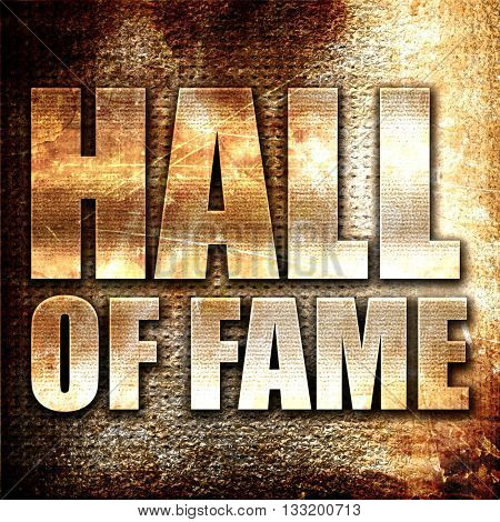 hall of fame, 3D rendering, metal text on rust background