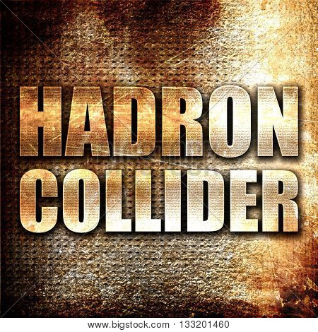 hadron collider, 3D rendering, metal text on rust background