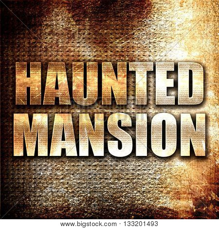 haunted mansion, 3D rendering, metal text on rust background