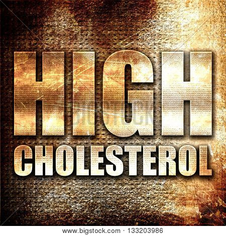 high cholesterol, 3D rendering, metal text on rust background