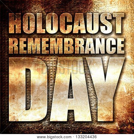 holocaust remembrance day, 3D rendering, metal text on rust back