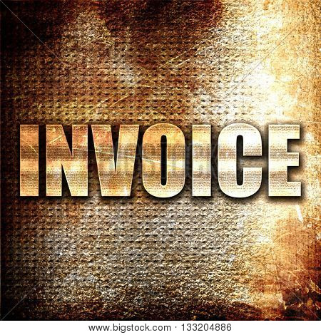invoice, 3D rendering, metal text on rust background