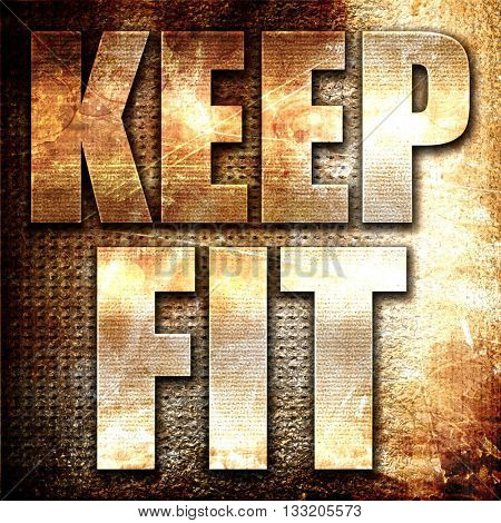 keep fit, 3D rendering, metal text on rust background