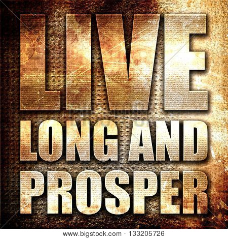 live long and prosper, 3D rendering, metal text on rust backgrou