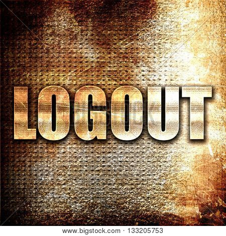Logout, 3D rendering, metal text on rust background